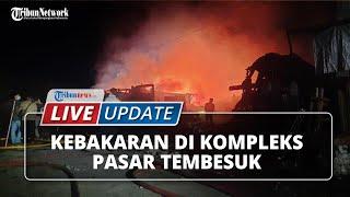 Kebakaran Pasar Tembesuk Sintang, 60 Ruko Terbakar Kerugian Capai Rp35 Miliar
