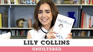 Lily Collins Inspiration For Unfiltered | No Shame, No Regrets, Just Me.