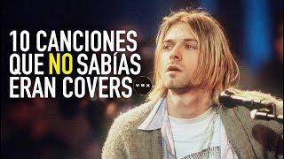 10 canciones que no sabías eran covers