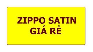 Hộp quẹt Zippo Mỹ Satin trơn giá siêu siêu dễ chịu cho AE mới chơi - giá 490,000đ | AMBE.VN |