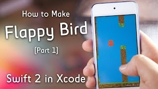 Make Flappy Bird! (Pt. 1 : Swift 2 in Xcode : SpriteKit)