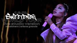 Ariana Grande   R.E.M. (Sweetener World Tour Version)