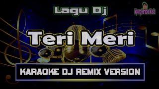 Dj India Teri Meri Karaoke Dj Version...