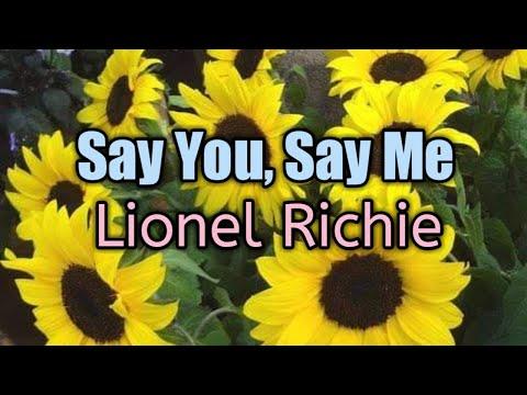 Say You, Say Me (Lyrics)-Lionel Richie