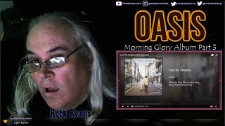 Oasis   Album Part 3 Final Review Reaction   Morning Glory