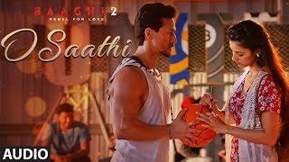 O Saathi Full Song | Baaghi 2 | Tiger Shroff | Disha Patani | Arko | Ahmed Khan | Sajid Nadiadwala