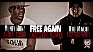 Free Again (EastSide Remix) By Money Monz & Big Mach