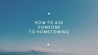 How to ask someone to homecoming
