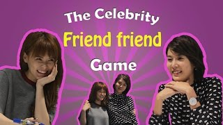 The Celebrity Friend Friend Game: Jayley Woo X Carrie Wong