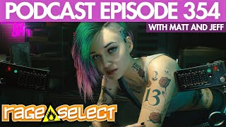 The Rage Select Podcast: Episode 354 with Matt and Jeff!