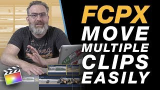 Move Multiple Clips on the Final Cut Pro X Timeline & On Layers