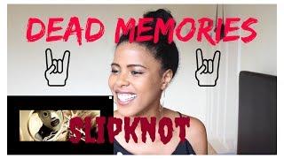 Slipknot - Dead Memories   (***REACTION***)