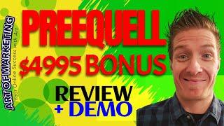 Preequell Review, Demo, $4995 Bonus, Preequell Review