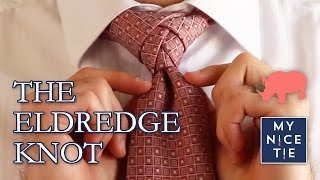 How to Tie a Tie: THE ELDREDGE KNOT (slow=beginner) | How to Tie the Eldredge Knot
