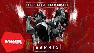 Anıl Piyancı & Kaan Boşnak - Varsın | Official Audio