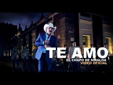 El Chapo de Sinaloa - Te amo (Video Oficial)