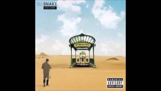 DJ Snake   Sahara (Ft. Skrillex) [Album Encore]