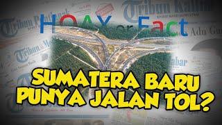 Benarkah 75 Tahun setelah Indonesia Merdeka, Sumatera Baru Punya Jalan Tol? Ini Faktanya