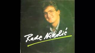 Rade Nikolic   Svadbarska Himna   (Audio 1989) HD