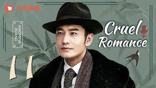 Cruel Romance - Episode 11(English sub) [Joe Chen, Huang Xiaoming]