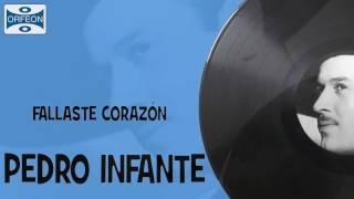 Fallaste Corazón   Pedro Infante