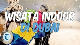 7 Tempat Wisata Indoor yang Cocok untuk Hindari Cuaca Panas Dubai