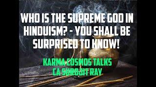 Who is the Supreme God in Hinduism? Krishna, Brahma, Vishnu, Shiva or....?