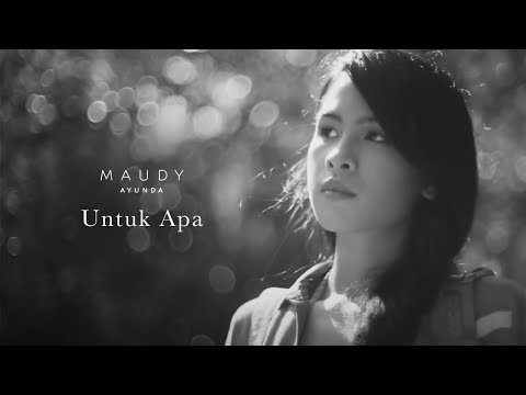 Maudy Ayunda - Untuk Apa | Official Video Clip - Trinity Optima Production