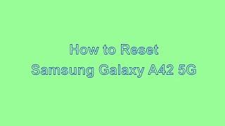 How to Reset & Unlock Samsung Galaxy A42 5G