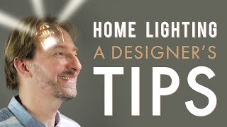 Home Lighting - A Designers Tips