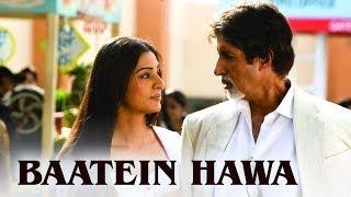 Baatein Hawa (Video Song) | Cheeni Kum | Amitabh
