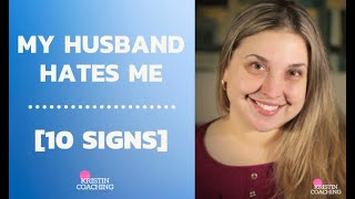 Signs My Husband Hates Me | You NEED to know this!