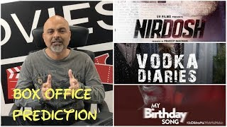 Box Office Prediction Nirdosh, My Birthday Song & Vodka Diaries | #TutejaTalks