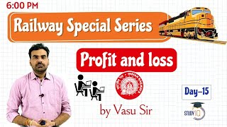 RRB NTPC Railways Exam /Group D/ ALP 2020 - Profit and Loss by Vasu Sir - Day 15 #RRB #NTPC #Railway