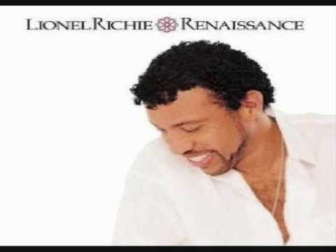 Lionel Richie - don't you ever go away.