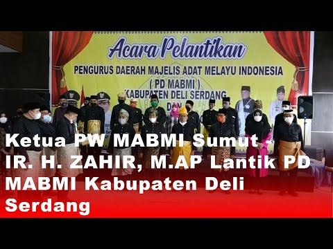 Ketua PW MABMI Sumut - IR. H. ZAHIR, M.AP Lantik PD MABMI Kabupaten Deli Serdang