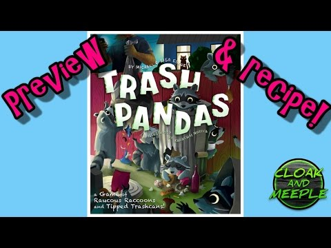 Cloak and Meeple: Preview, Trash Pandas (& White Trash Recipe)