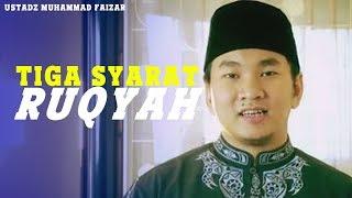 Tiga Syarat Ruqyah - Ustadz Muhammad Faizar