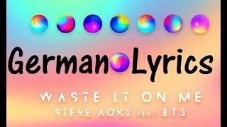 Waste It On Me   Steve Aoki Ft. BTS (GERMAN LYRICS)