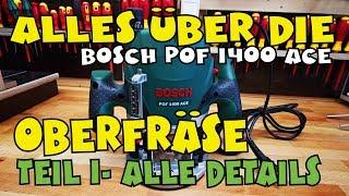 Alles über die Bosch Oberfräse POF 1400 ACE - Teil 1 Vorstellung und Details