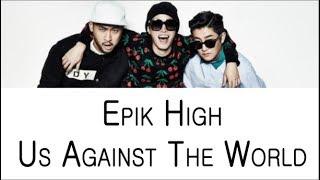 Epik High - Us Against The World (Color Coded Lyrics ENGLISH/ROM/HAN)