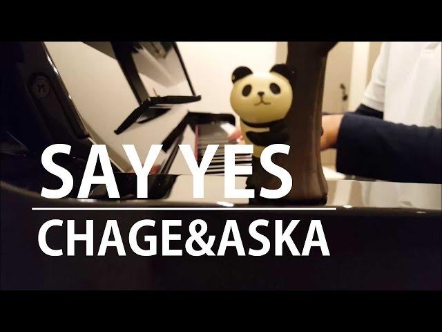 【ピアノ弾き語り】SAY YES/CHAGE&ASUKA by ふるのーと (cover)