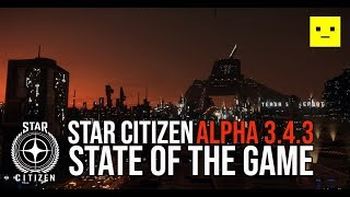Star Citizen Alpha 3.4.3 LIVE State of the Game