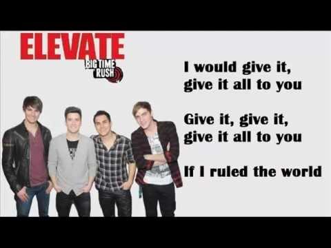 If I Ruled The World - Big Time Rush Ft. IYAZ Lyrics