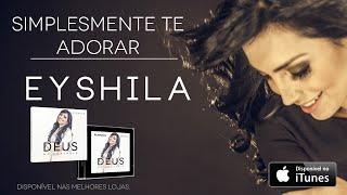 Eyshila - Simplesmente Te Adorar (CD Deus no Controle)