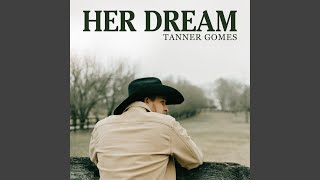 Tanner Gomes Her Dream