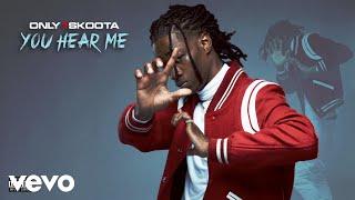 Only1Skoota   You Hear Me (Audio)