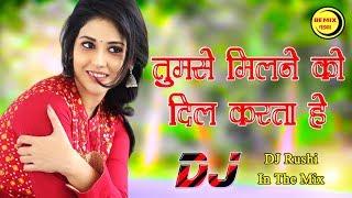 Tumse Milne ko dil karta hai - DJ Rushi In The Mix - YouTube
