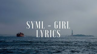 SYML   Girl (Lyrics  Lyric Video)