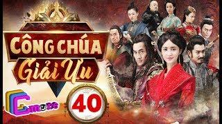 Phim Hay 2018 | CÔNG CHÚA GIẢI ƯU - Tập 40 | C-MORE CHANNEL